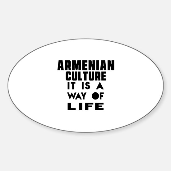 Armenian Culture It Is A Way Of Lif Sticker (Oval)