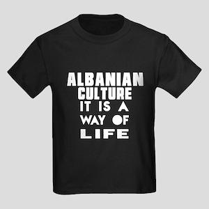 Albanian Culture It Is A Way Of Kids Dark T-Shirt