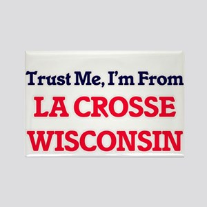Trust Me, I'm from La Crosse Wisconsin Magnets