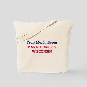 Trust Me, I'm from Marathon City Wisconsi Tote Bag