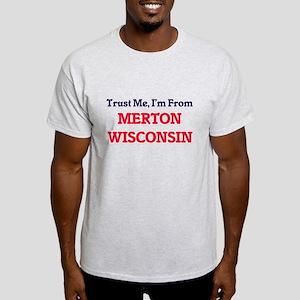 Trust Me, I'm from Merton Wisconsin T-Shirt