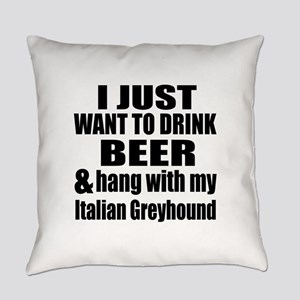 Hang With My Italian Greyhound Everyday Pillow
