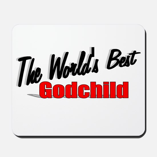 """""""The World's Best Godchild"""" Mousepad"""