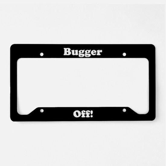 Bugger Off License Plate Holder