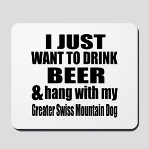 Hang With My Greater Swiss Mountain Dog Mousepad