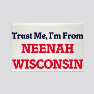 Trust Me, I'm from Neenah Wisconsin Magnets