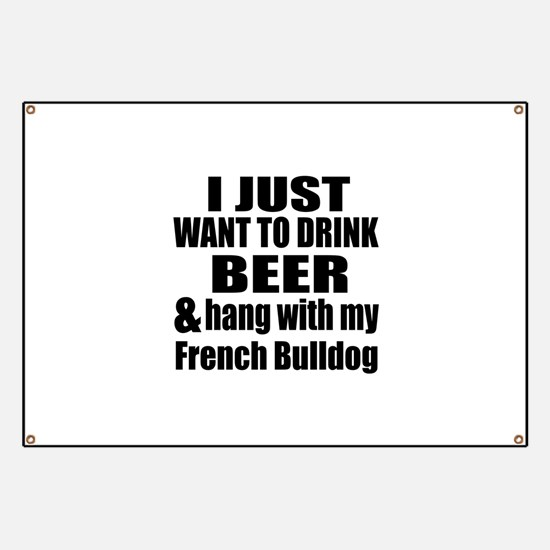 Hang With My French Bulldog Banner