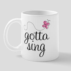Gotta Sing Music Mug