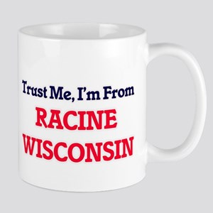 Trust Me, I'm from Racine Wisconsin Mugs