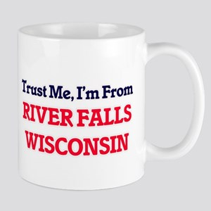 Trust Me, I'm from River Falls Wisconsin Mugs