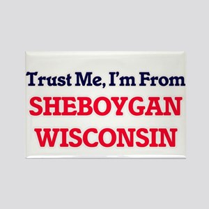 Trust Me, I'm from Sheboygan Wisconsin Magnets