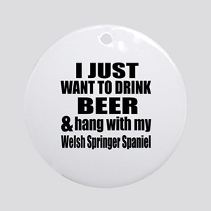 Hang With My Welsh Springer Spaniel Round Ornament