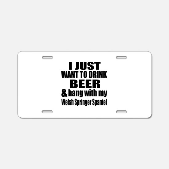 Hang With My Welsh Springer Aluminum License Plate