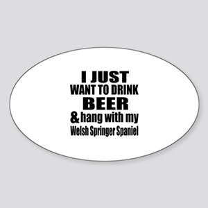 Hang With My Welsh Springer Spaniel Sticker (Oval)