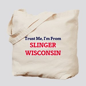Trust Me, I'm from Slinger Wisconsin Tote Bag