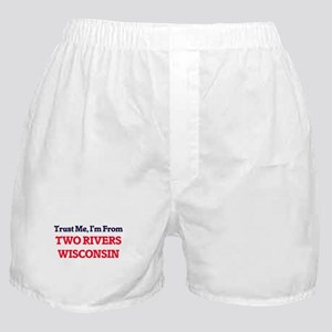 Trust Me, I'm from Two Rivers Wiscons Boxer Shorts