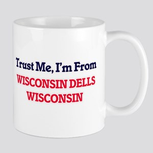 Trust Me, I'm from Wisconsin Dells Wisconsin Mugs