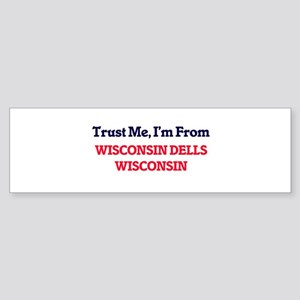 Trust Me, I'm from Wisconsin Dells Bumper Sticker