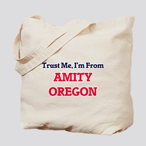 Trust Me, I'm from Amity Oregon Tote Bag