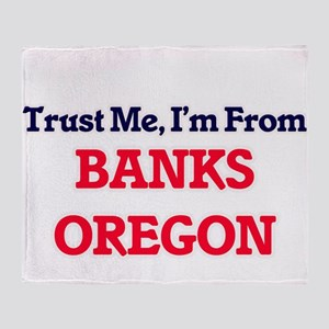 Trust Me, I'm from Banks Oregon Throw Blanket