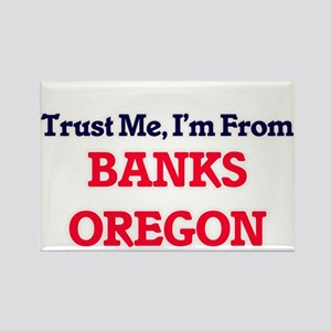 Trust Me, I'm from Banks Oregon Magnets