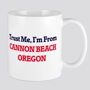 Trust Me, I'm from Cannon Beach Oregon Mugs