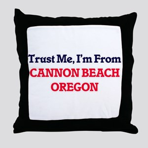 Trust Me, I'm from Cannon Beach Orego Throw Pillow