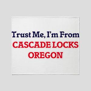 Trust Me, I'm from Cascade Locks Ore Throw Blanket