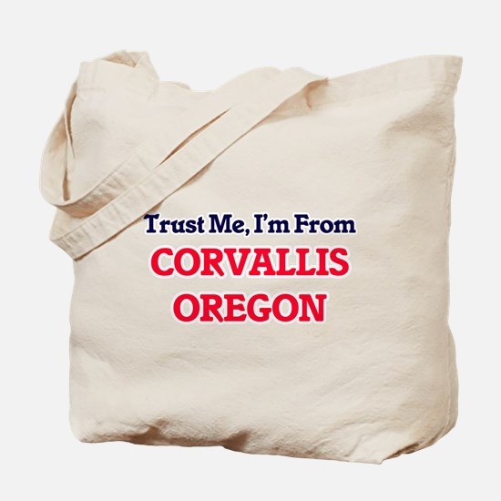 Trust Me, I'm from Corvallis Oregon Tote Bag