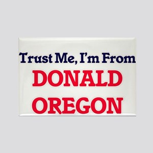 Trust Me, I'm from Donald Oregon Magnets
