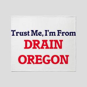 Trust Me, I'm from Drain Oregon Throw Blanket