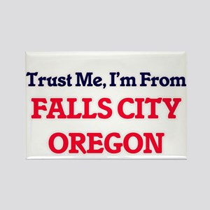 Trust Me, I'm from Falls City Oregon Magnets