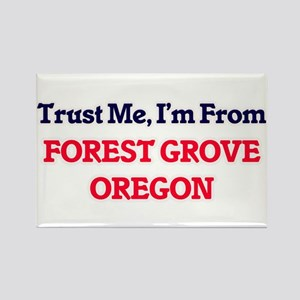 Trust Me, I'm from Forest Grove Oregon Magnets