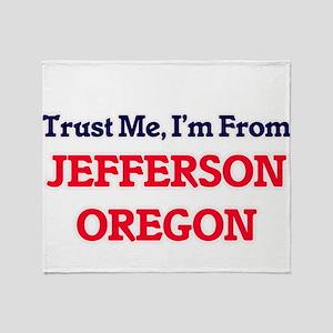 Trust Me, I'm from Jefferson Oregon Throw Blanket