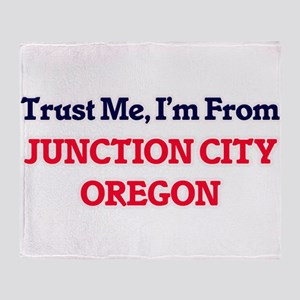 Trust Me, I'm from Junction City Ore Throw Blanket