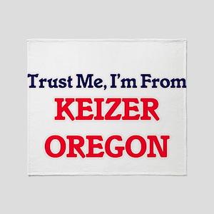 Trust Me, I'm from Keizer Oregon Throw Blanket