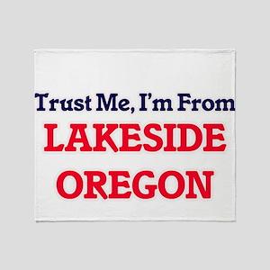 Trust Me, I'm from Lakeside Oregon Throw Blanket