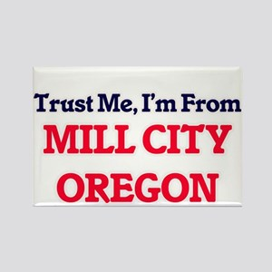 Trust Me, I'm from Mill City Oregon Magnets