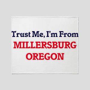 Trust Me, I'm from Millersburg Orego Throw Blanket
