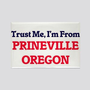 Trust Me, I'm from Prineville Oregon Magnets