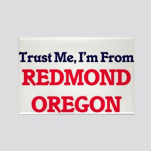 Trust Me, I'm from Redmond Oregon Magnets