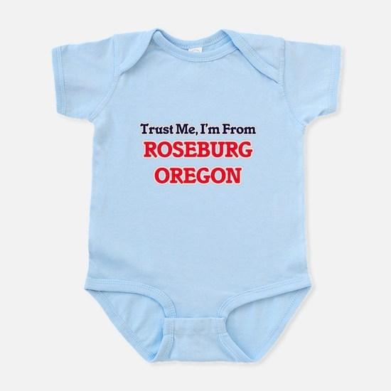 Trust Me, I'm from Roseburg Oregon Body Suit