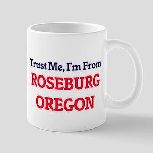 Trust Me, I'm from Roseburg Oregon Mugs