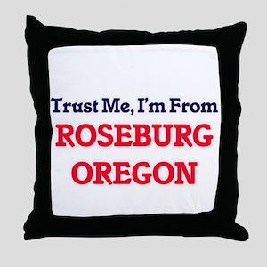 Trust Me, I'm from Roseburg Oregon Throw Pillow