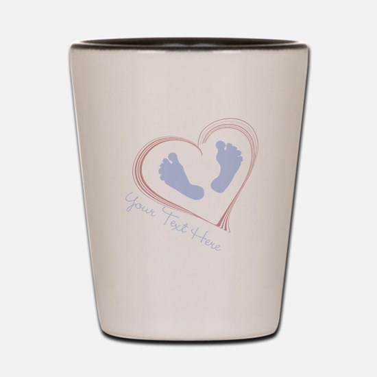 Your Text Here Baby Feet in Heart Shot Glass