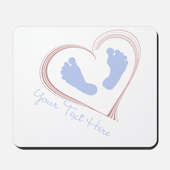 Your Text Here Baby Feet in Heart Mousepad