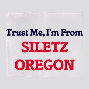 Trust Me, I'm from Siletz Oregon Throw Blanket