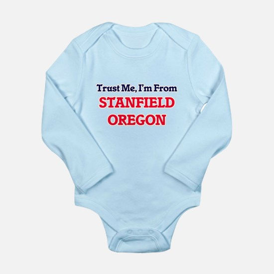 Trust Me, I'm from Stanfield Oregon Body Suit