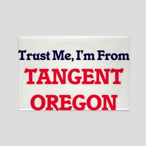 Trust Me, I'm from Tangent Oregon Magnets