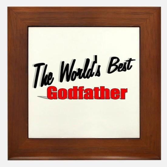"""""""The World's Best Godfather"""" Framed Tile"""